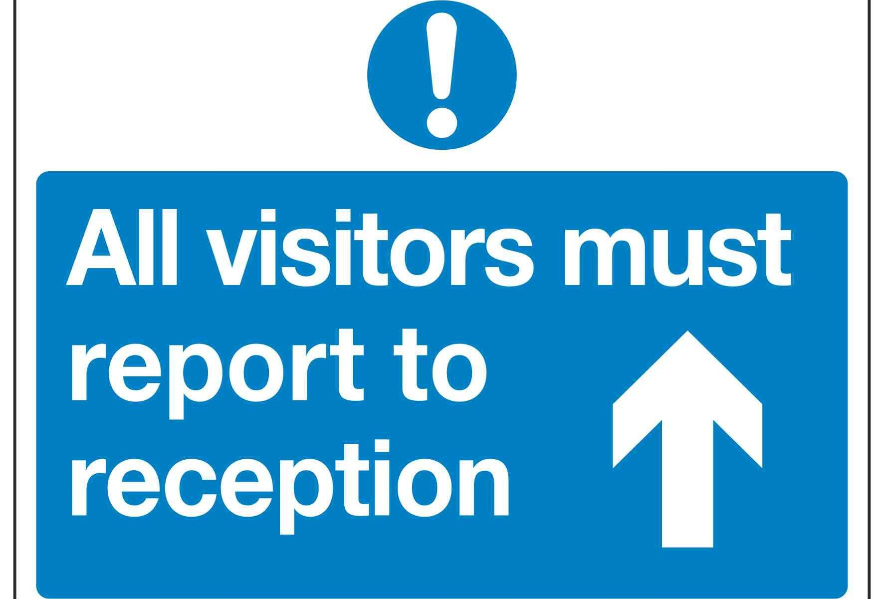 All visitors must report to reception (Arrow up)