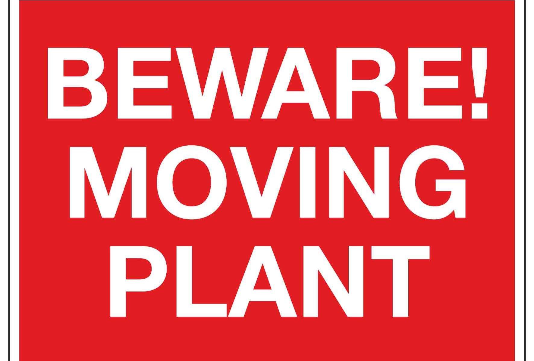 BEWARE! MOVING PLANT