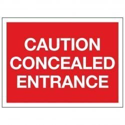 CAUTION CONCEALED ENTRANCE