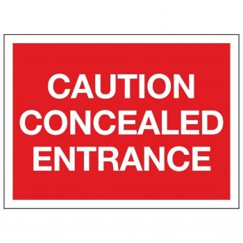 CAUTION CONCEALED ENTRANCE