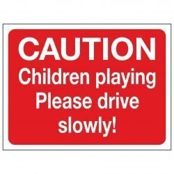 CAUTION Children playing Please drive slowly!