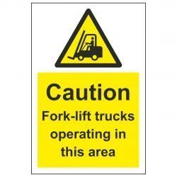 Caution Fork-lift trucks operating in this area