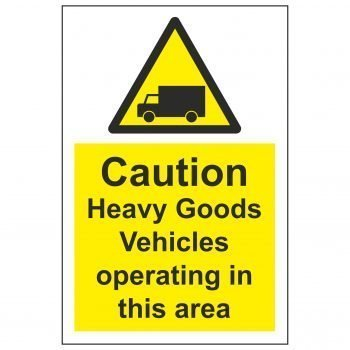 Caution Heavy Goods Vehicles operating in this area