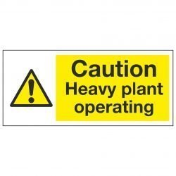 Caution Heavy plant operating