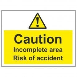 Caution Incomplete area Risk of accident