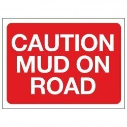 CAUTION MUD ON ROAD