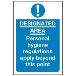DESIGNATED AREA Personal hygiene regulations apply beyond this point