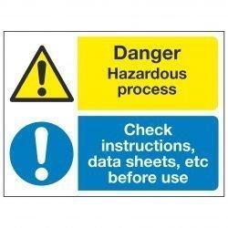 Danger Hazardous process Check instructions, data sheets, etc before use