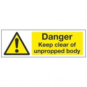 Danger Keep clear of unpropped body