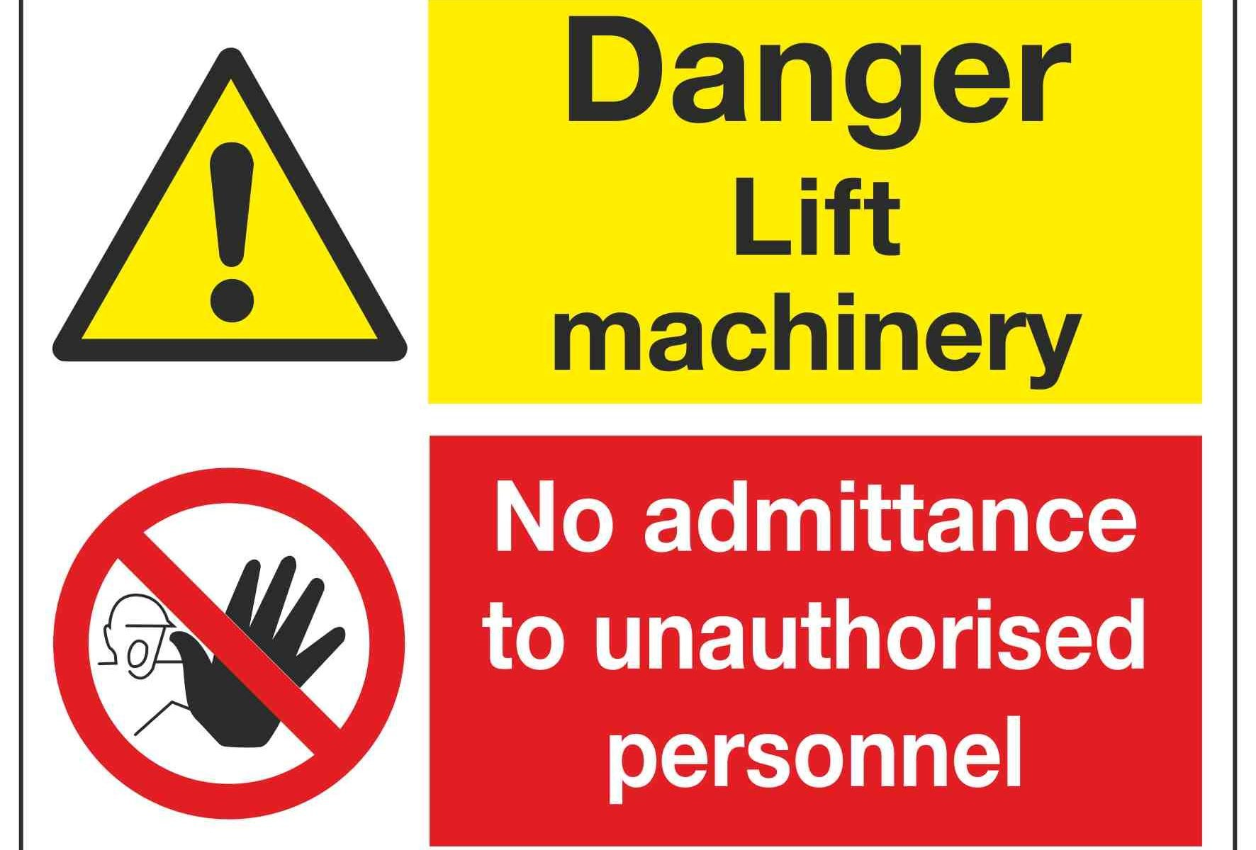 Danger lift machinery No admittance to unauthorised personnel