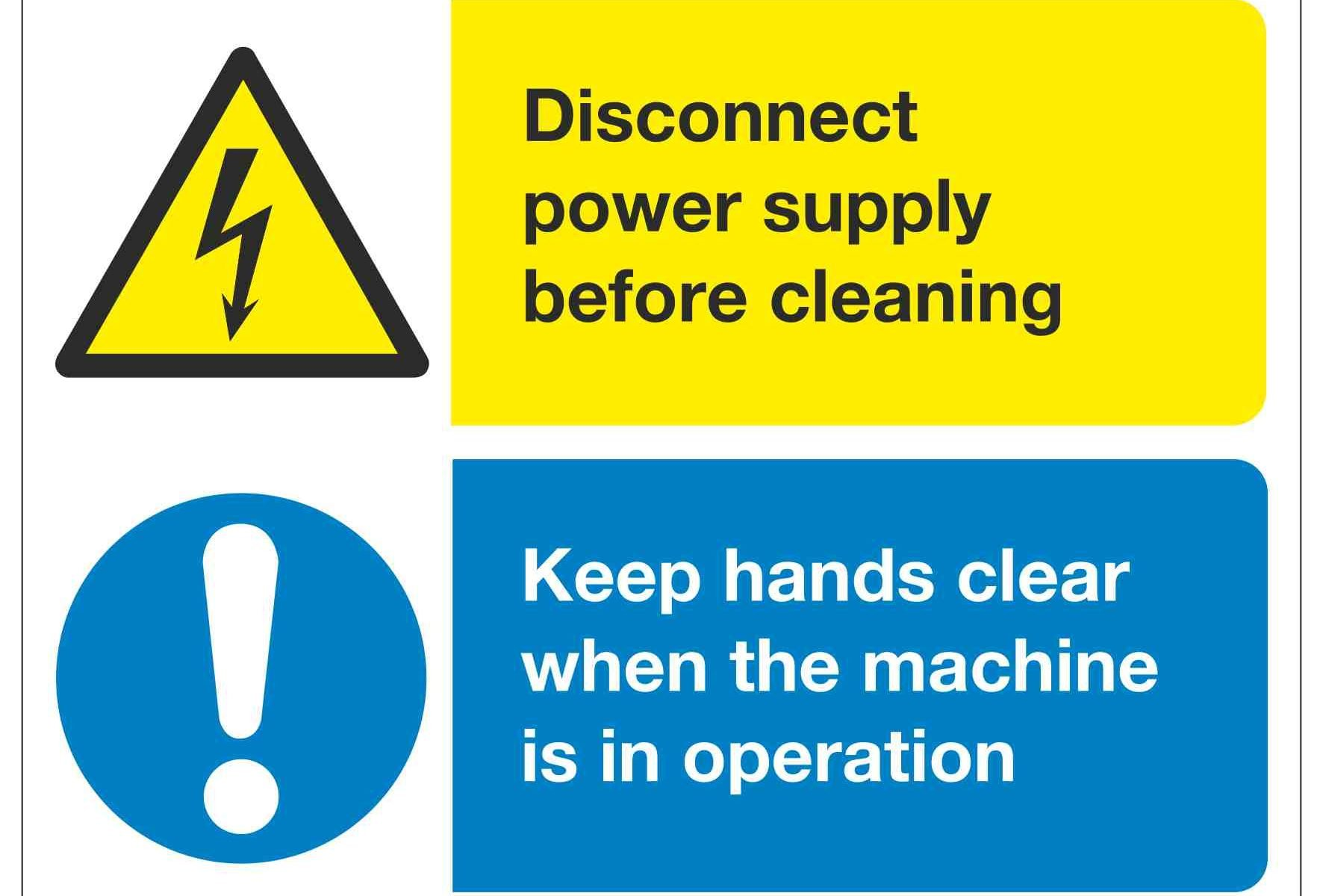Disconnect power supply before cleaning Keep hands clear when the machine is in operation