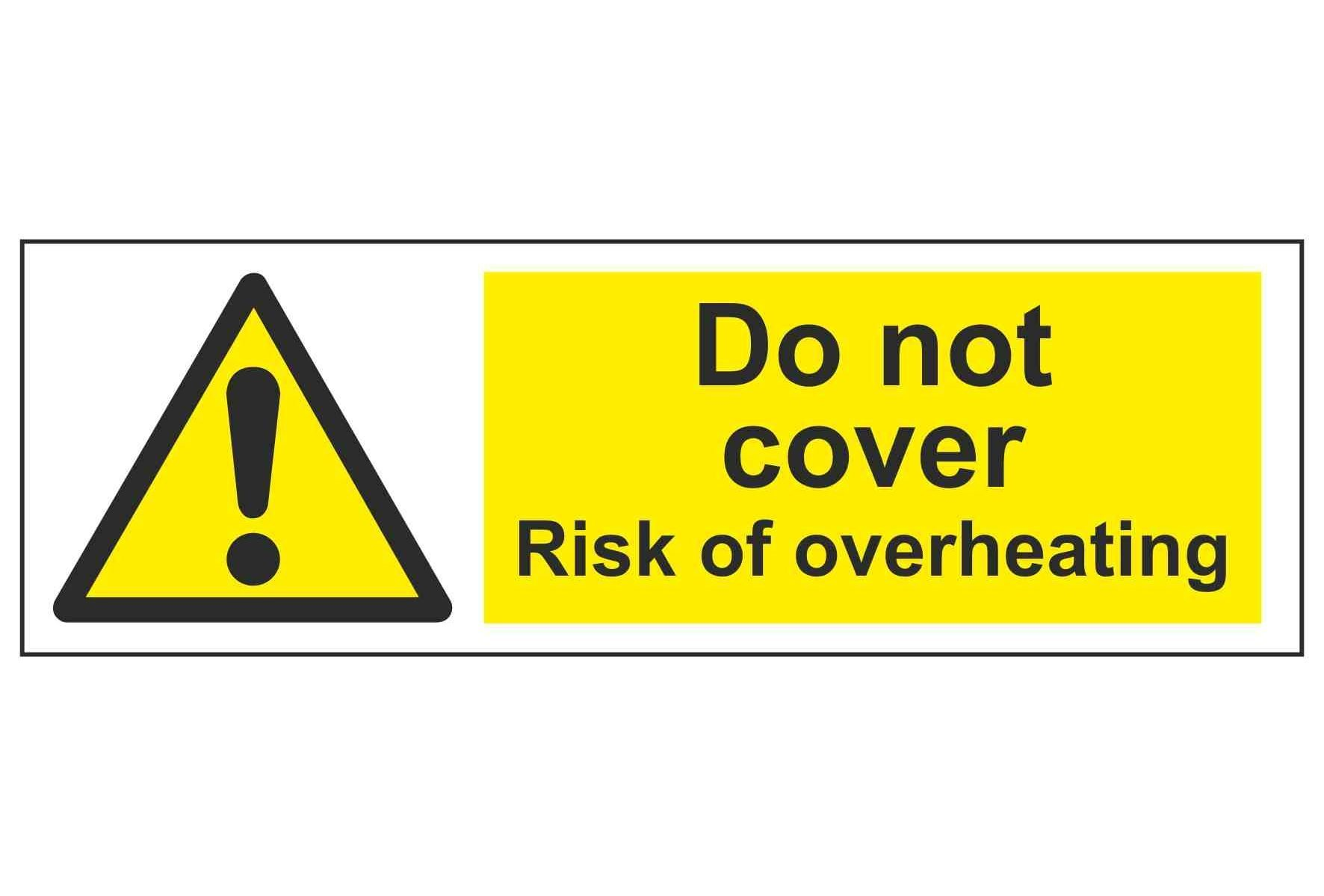 Do not cover Risk of overheating