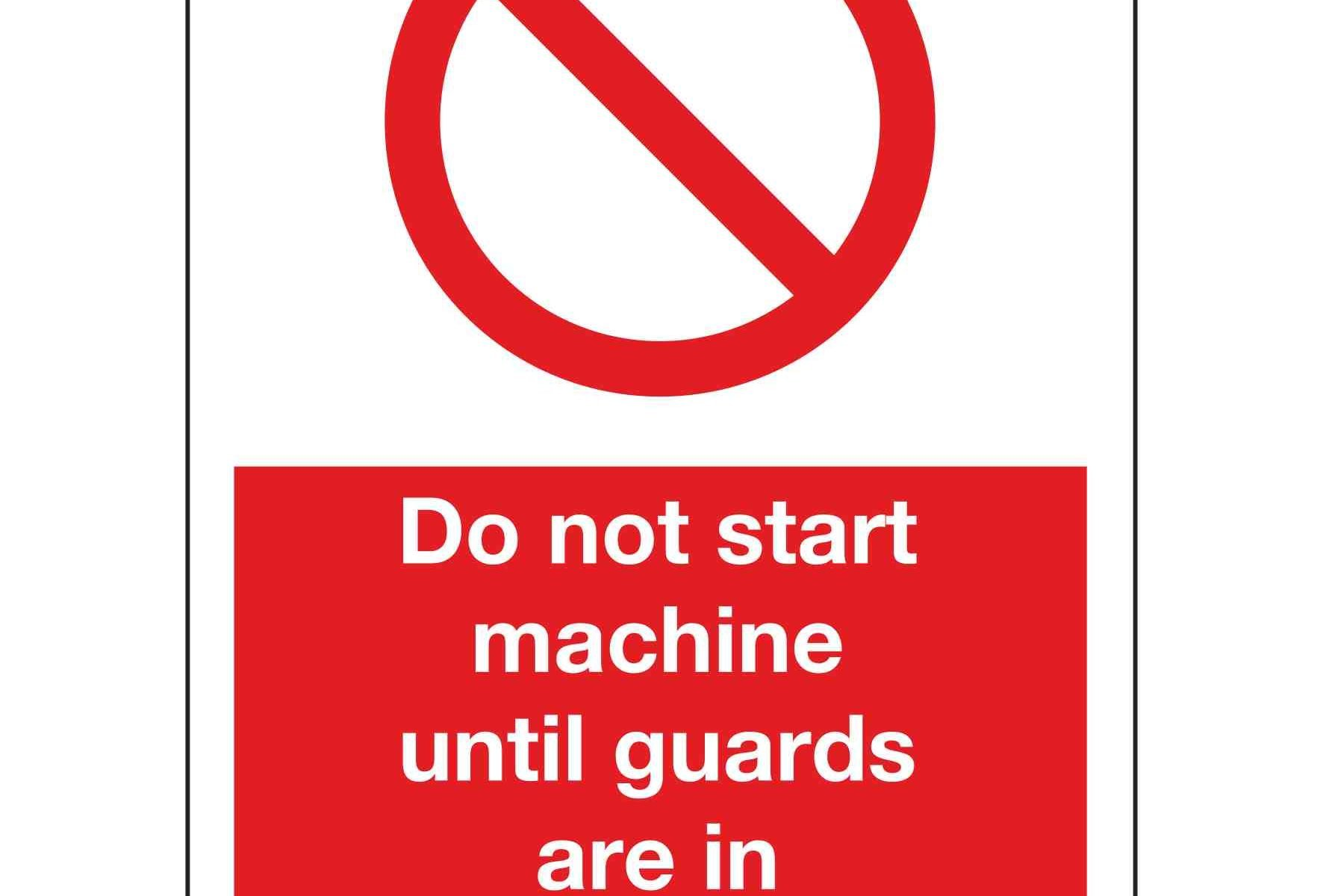 Do not start machine until guards are in position