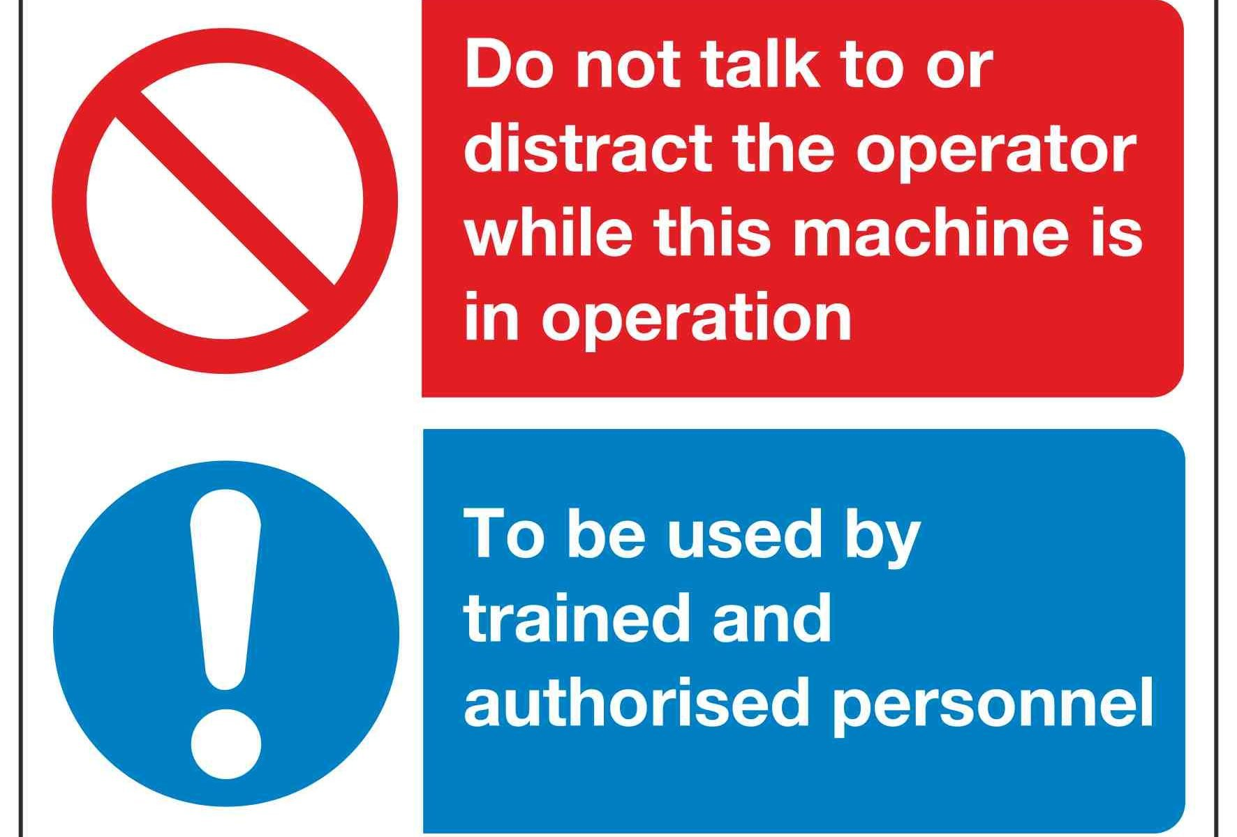 Do not talk to or distract the operator while this machine is in operation To be used by trained and authorised personnel