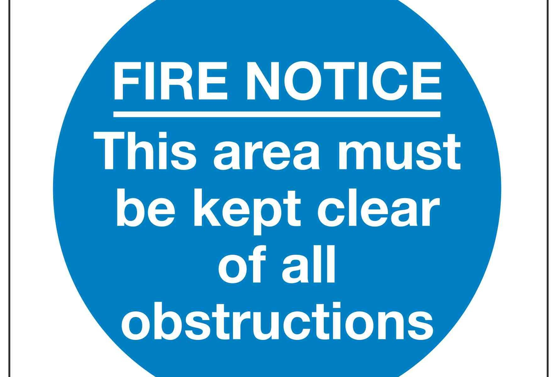 FIRE NOTICE This area must be kept clear of all obstructions