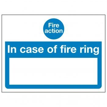 Fire action In case of fire ring