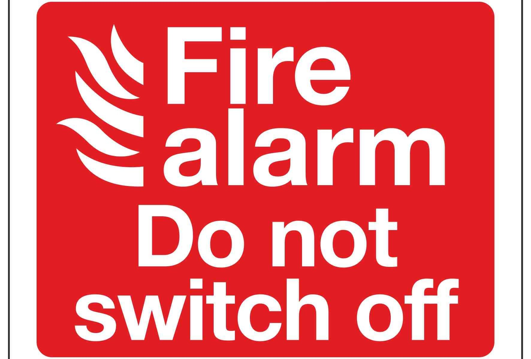 Fire alarm Do not switch off