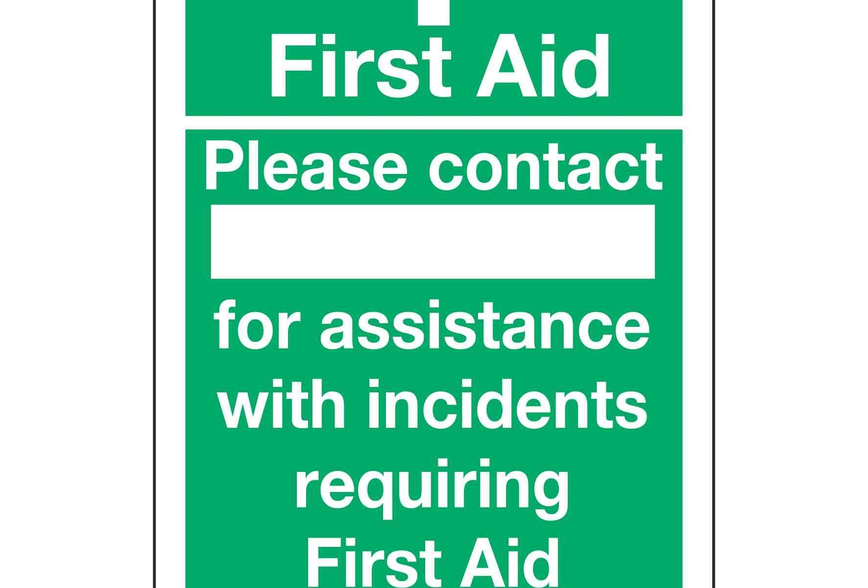 First Aid Please contact for assistance with incidents requiring First Aid Treatment