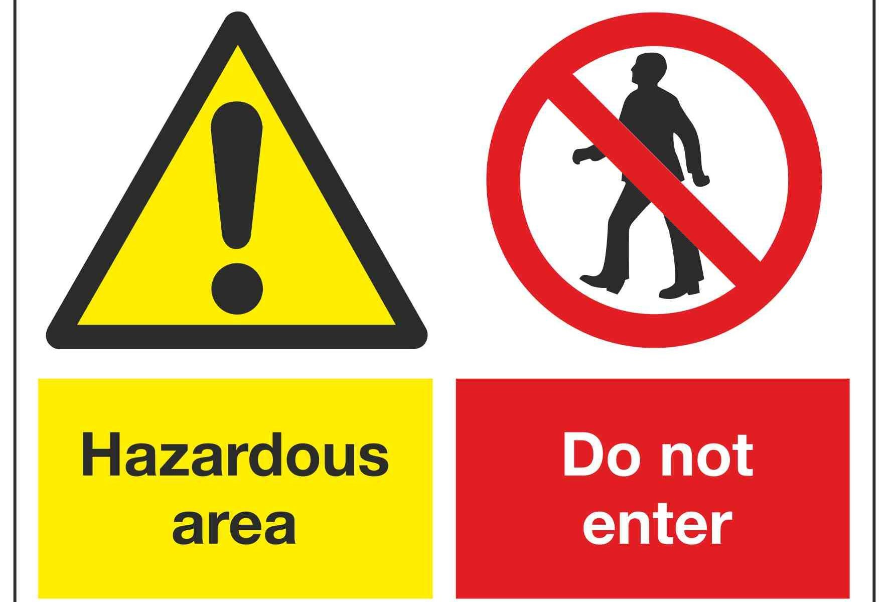Hazardous area Do not enter