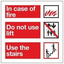 In case of fire/ Do not use lift / Use the stairs