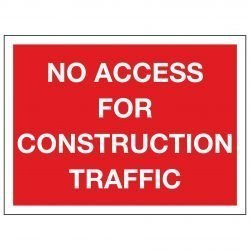 NO ACCESS FOR CONSTRUCTION TRAFFIC