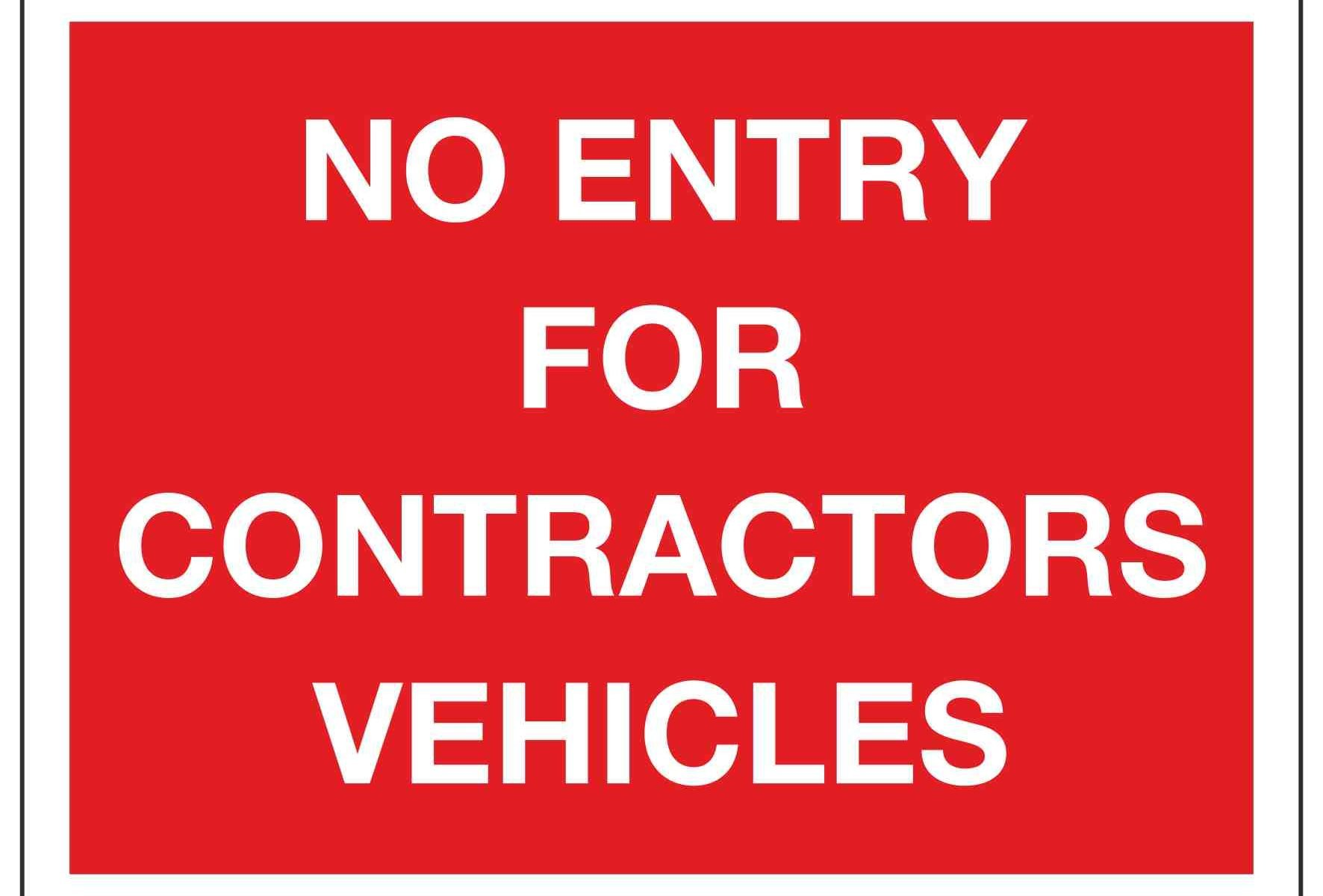 NO ENTRY FOR CONTRACTORS VEHICLES