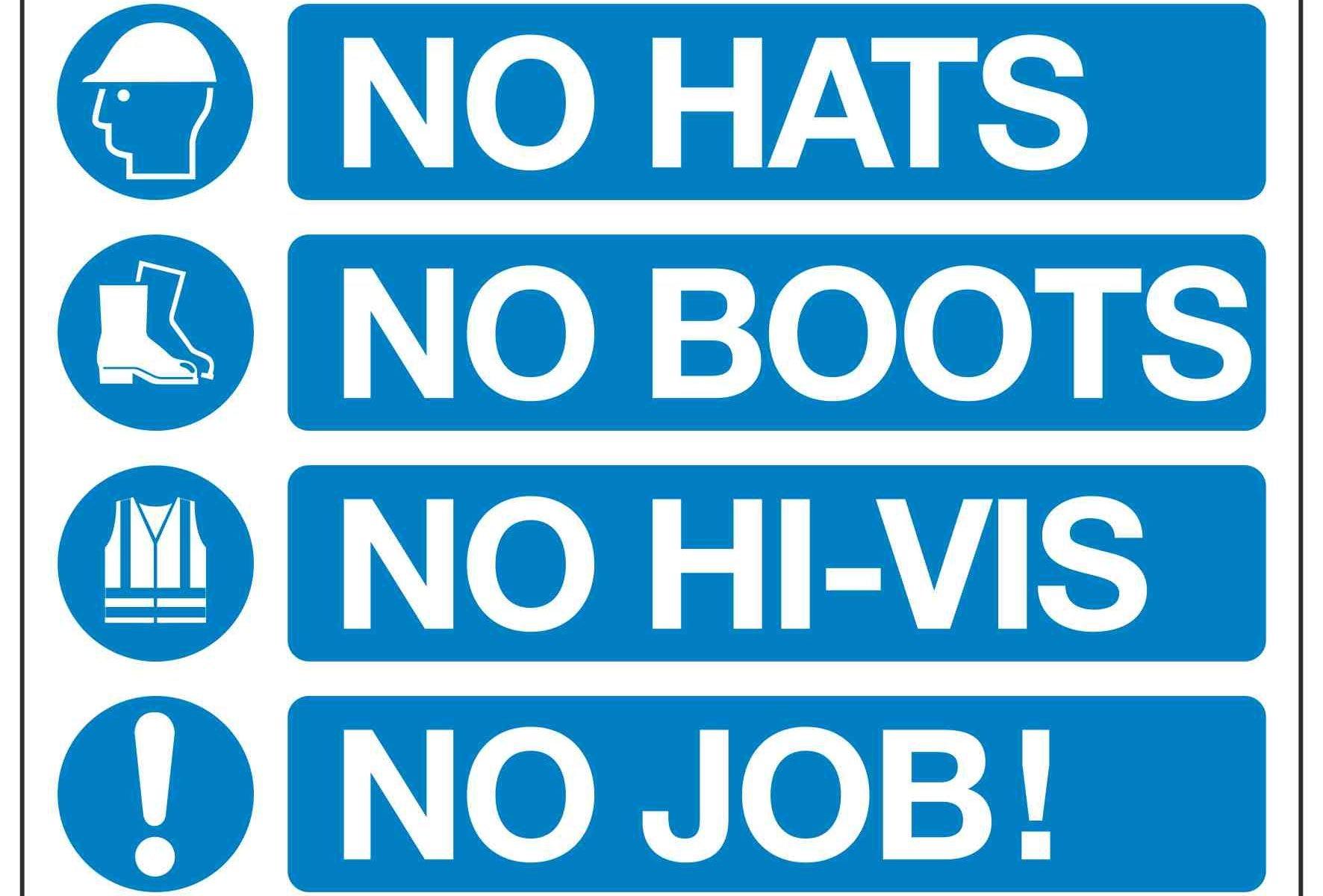 NO HATS NO BOOTS NO HI-VIS NO JOB!