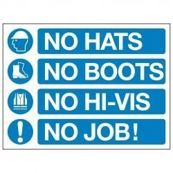 NO HATS NO BOOTS NO HI-VIS NO JOB!