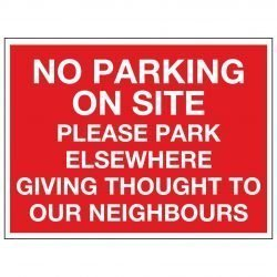 NO PARKING ON SITE PLEASE PARK ELSEWHERE GIVING THOUGHT TO OUR NEIGHBOURS
