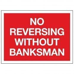 NO REVERSING WITHOUT BANKSMAN