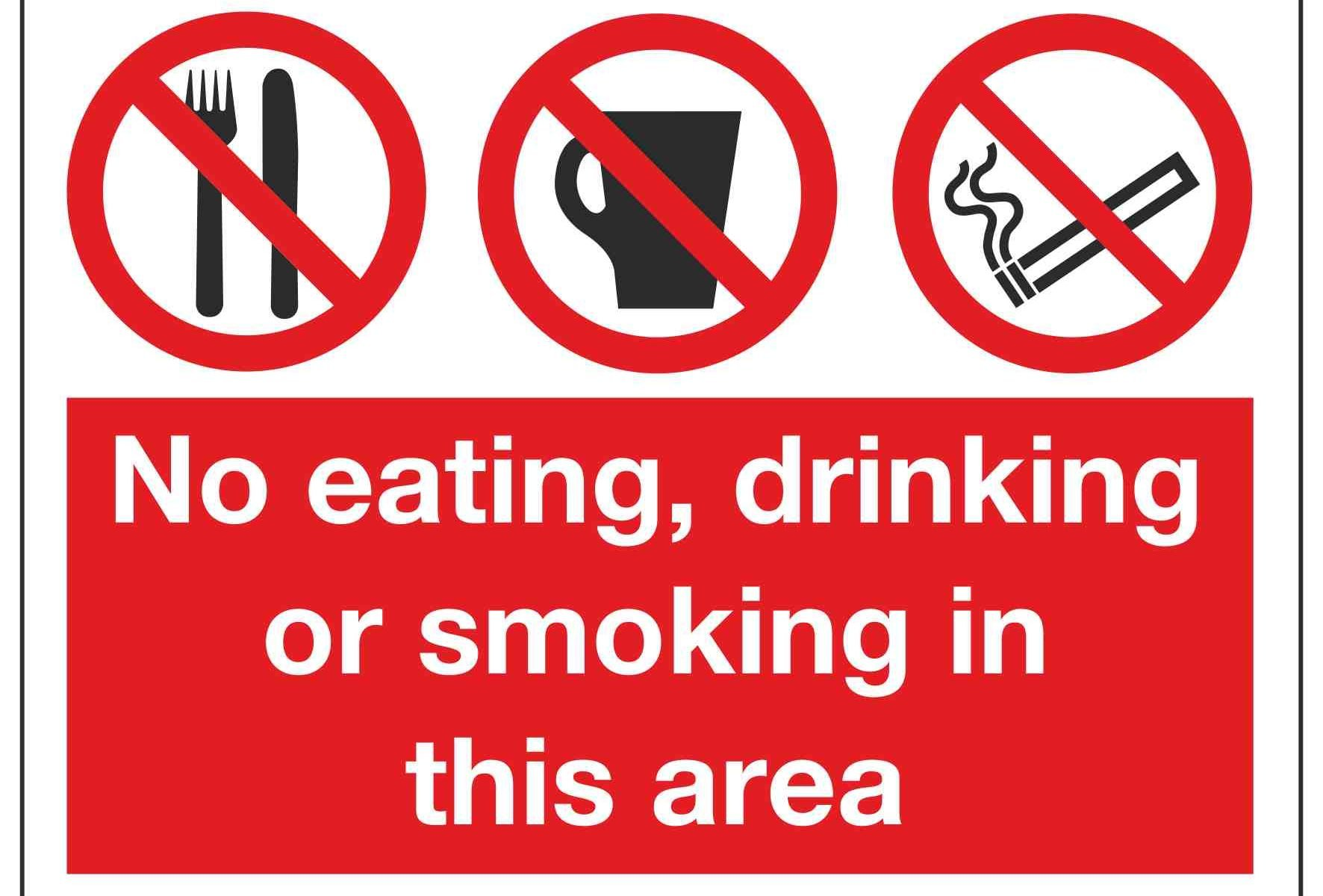 No eating, drinking or smoking in this area