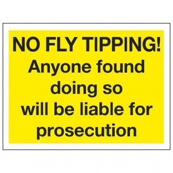 NO FLY TIPPING! Anyone found doing so will be liable for prosecution