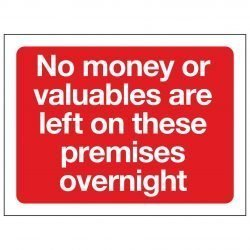 No money or valuables are left on these premises overnight