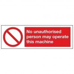 No unauthorised person may operate this machine Landscape