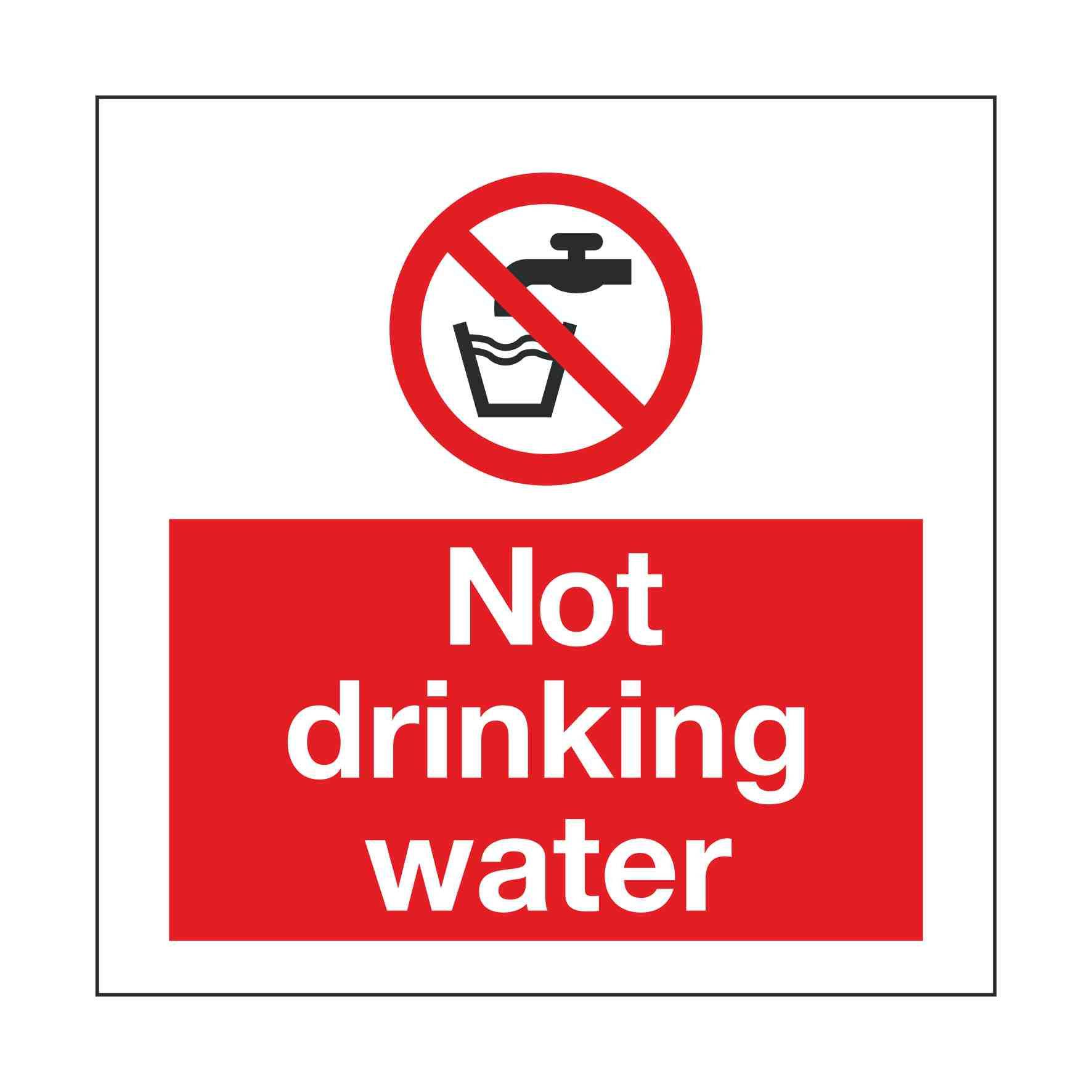 Not Drinking Water Self Adhesive Sign 100x100mm Printed