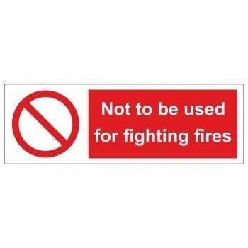 Not to be used for fighting fires