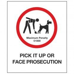PICK IT UP OR FACE PROSECUTION
