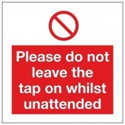 Please do not leave the tap on whilst unattended