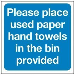 Please place used paper hand towels in the bin provided