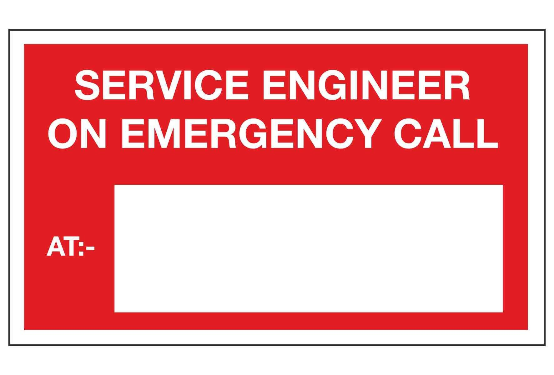 SERVICE ENGINEER ON EMERGENCY CALL AT -