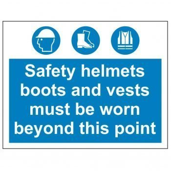 Safety helmets boots and vests must be beyond this point