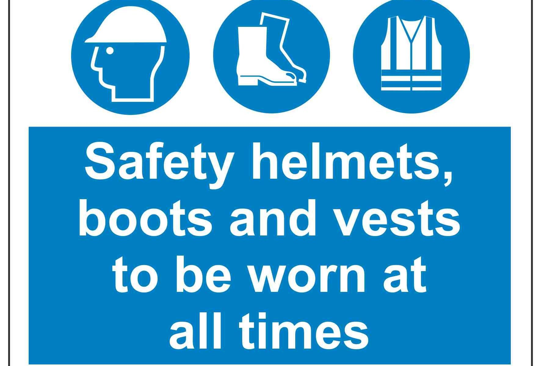 Safety helmets, boots and vests to be worn at all times