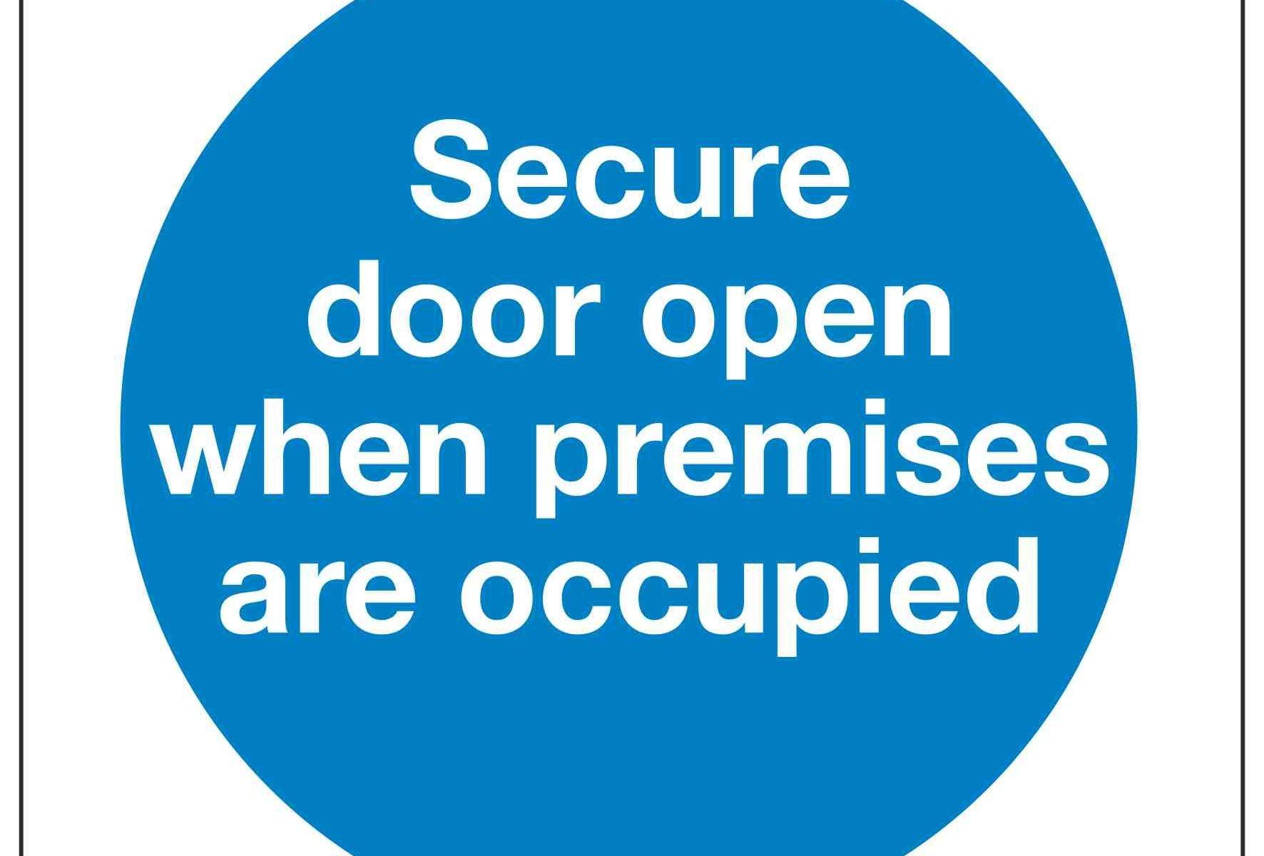 Secure door open when premises are occupied