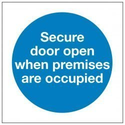 Secure door open when premises are occupied