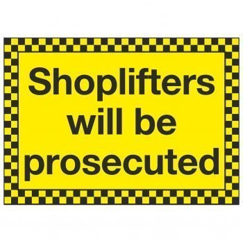 Shoplifters will be prosecuted