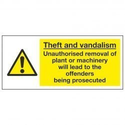 Theft and vandalism Unauthorised removal of plant or machinery will lead to the offenders being prosecuted