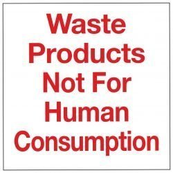 Waste Products Not For Human Consumption