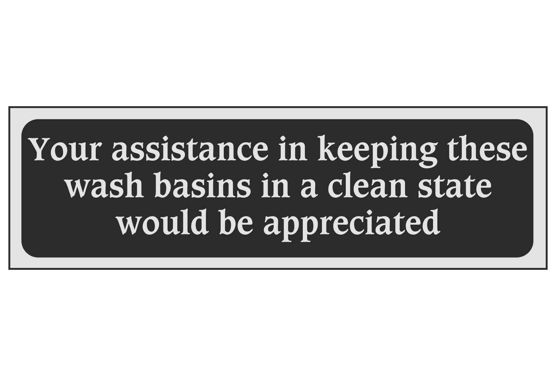 Your assistance in keeping these wash basins in a clean state would be appreciated